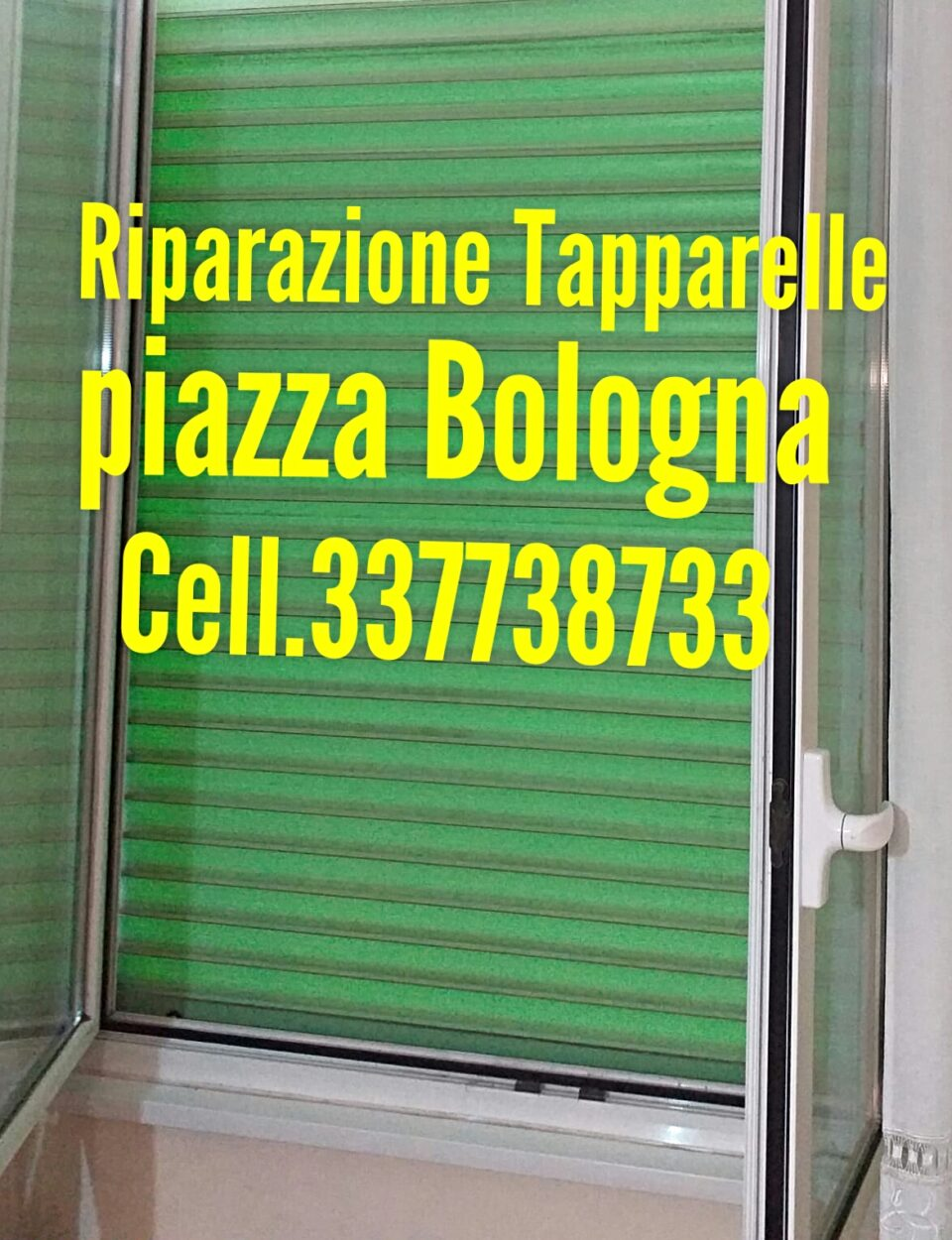 Riparazione Tapparelle Serrande Elettriche piazza Bologna cell.337739733 Dario